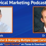 UCM 007: Dr. Cliff Fisher and Managing Multiple Upper Cervical Offices