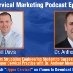 UCM 013: From Struggling Engineering Student to Successful Upper Cervical Practice with Dr. Anthony Monnin