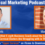 UCM 014: Marty Paradise Certified E-myth Business Coach about the Entrepreneurial Myth Most Upper Cervical Doctors Are Struggling with in Their Practices