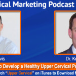 UCM 021: How to Develop a Healthy Upper Cervical Practice with Dr. Kerry Johnson