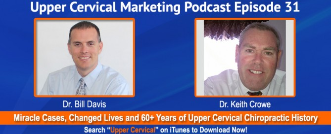 Dr. Keith Crowe on the Upper Cervical Marketing Podcast
