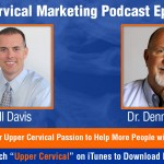 UCM 033: Communicating Your Upper Cervical Passion to Help More People with Dr. Dennis Young