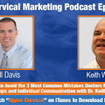 UCM 034: How to Avoid the 3 Most Common Mistakes Doctors Make in Workshops and Individual Communication with Keith Wassung
