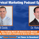 UCM 035: How Finding Work Life Balance Has Allowed Dr. Rich Cicala's Practice to Grow to a New Level