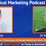 UCM 037: How Dr. Kurt Sherwood Combined Vision, Perseverance, and Strategic Marketing to Grow a Successful Upper Cervical Practice