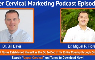 Dr. Miguel Flores On the Upper Cervical Marketing Podcast