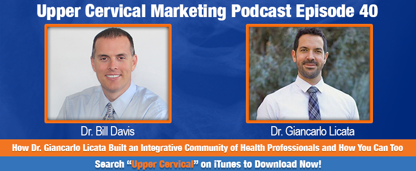 Upper Cervical Marketing Podcast Interview with Dr. Giancarlo Licata