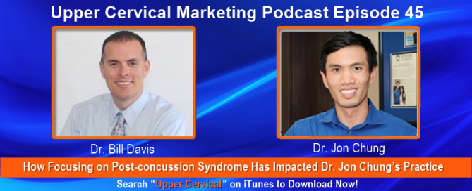 Dr. Jon Chung on the Upper Cervical Marketing Podcast