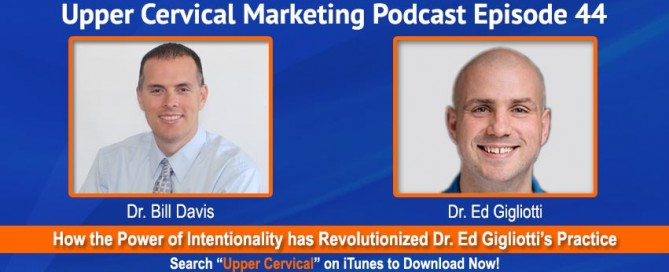 Dr. Ed Gigliotti on the Upper Cervical Marketing Podcast