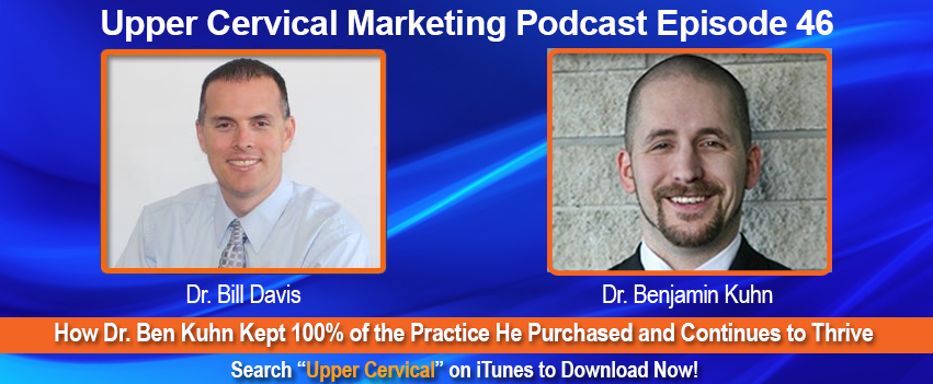 Dr. Ben Kuhn Upper Cervical Marketing podcast