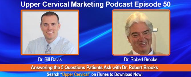 Upper Cervical Marketing Podcast with Dr. Robert Brooks