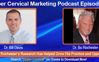 Dr. Bo Rochester Upper Cervical Marketing Episode 051 Podcast