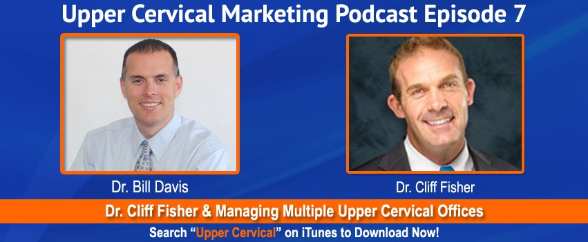 Dr. Cliff Fisher and Managing Multiple Upper Cervical Offices