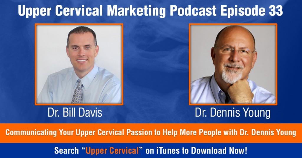 Upper Cervical Marketing Podcast Episode 33