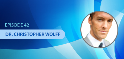 UCM 042: How to Build Your Dream Practice by Focusing on Executing on Your Vision with Dr. Christopher Wolff