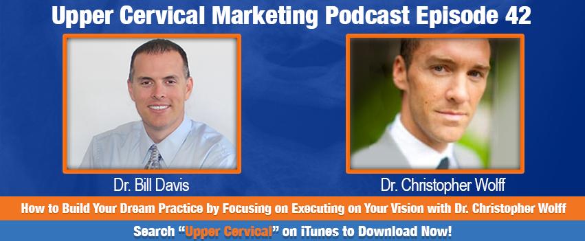 Dr. Christopher Wolf on the Upper Cervical Marketing Podcast