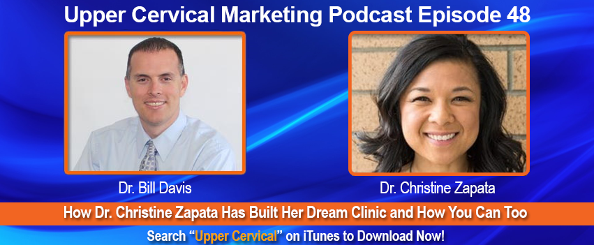 Dr. Christine Zapata Upper Cervical Marketing Episode 048 Podcast