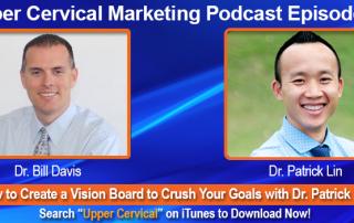 Dr. Patrick Lin Upper Cervical Marketing Episode 049 Podcast