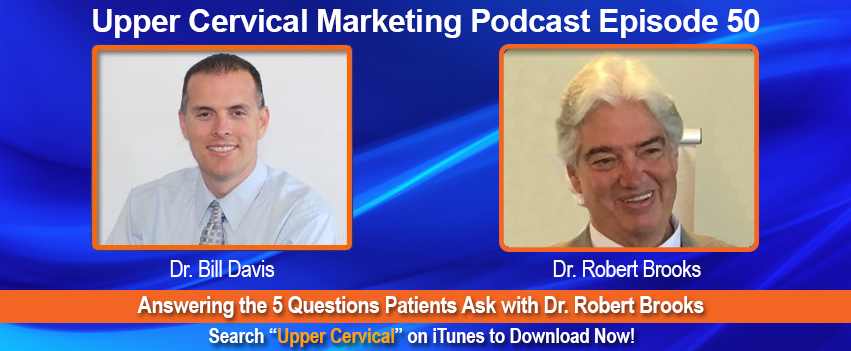 Upper Cervical Marketing Podcast with Dr. Robert Brooks