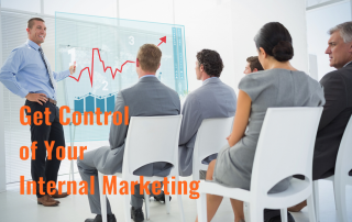 Get Control of Your Internal Marketing