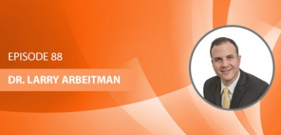 Dr. Larry Arbeitman on the Upper Cervical Marketing Podcast